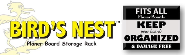 Birds Nest Planer Board Storage