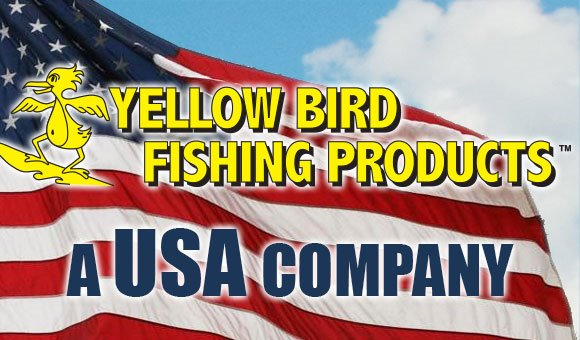 Yellow Bird Fishing Products - a USA Company